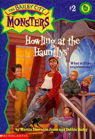Howling at the Hauntlys' (The Bailey City Monsters #2)