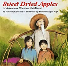 Sweet Dried Apples: A Vietnamese Wartime Childhood Rosemary K Breckler and Deborah Kogan Ray