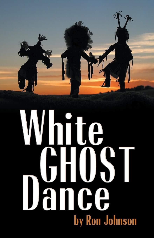 White Ghost Dance: Amazon.es: Johnson, Ron: Libros en idiomas ...