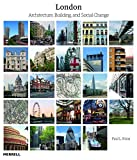 London: Architecture, Building and Social Change