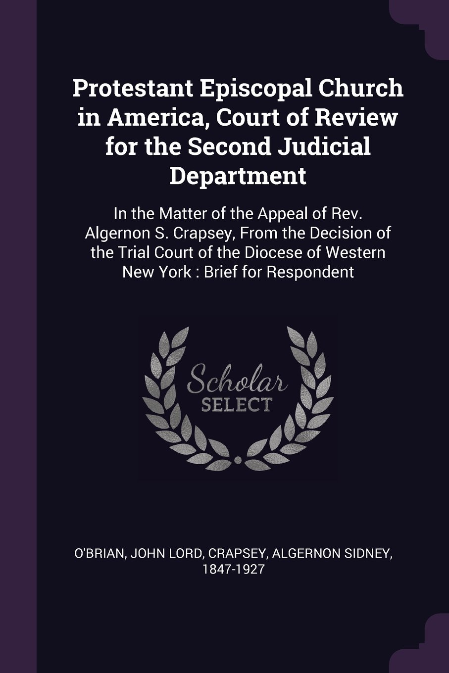 Protestant Episcopal Church in America, Court of Review for the Second Judicial Department: In the Matter of the Appeal of Rev. Algernon S. Crapsey. of Western New York: Brief for Respondent PDF