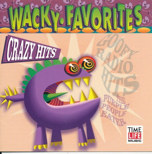 Wacky Favorites: Crazy Hits by Time Life Records