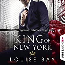 King of New York (New York Royals 1) Audiobook by Louise Bay Narrated by Nicole Engeln, Johannes Raspe