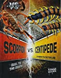 img - for Scorpion vs. Centipede: Duel to the Death (Bug Wars) book / textbook / text book