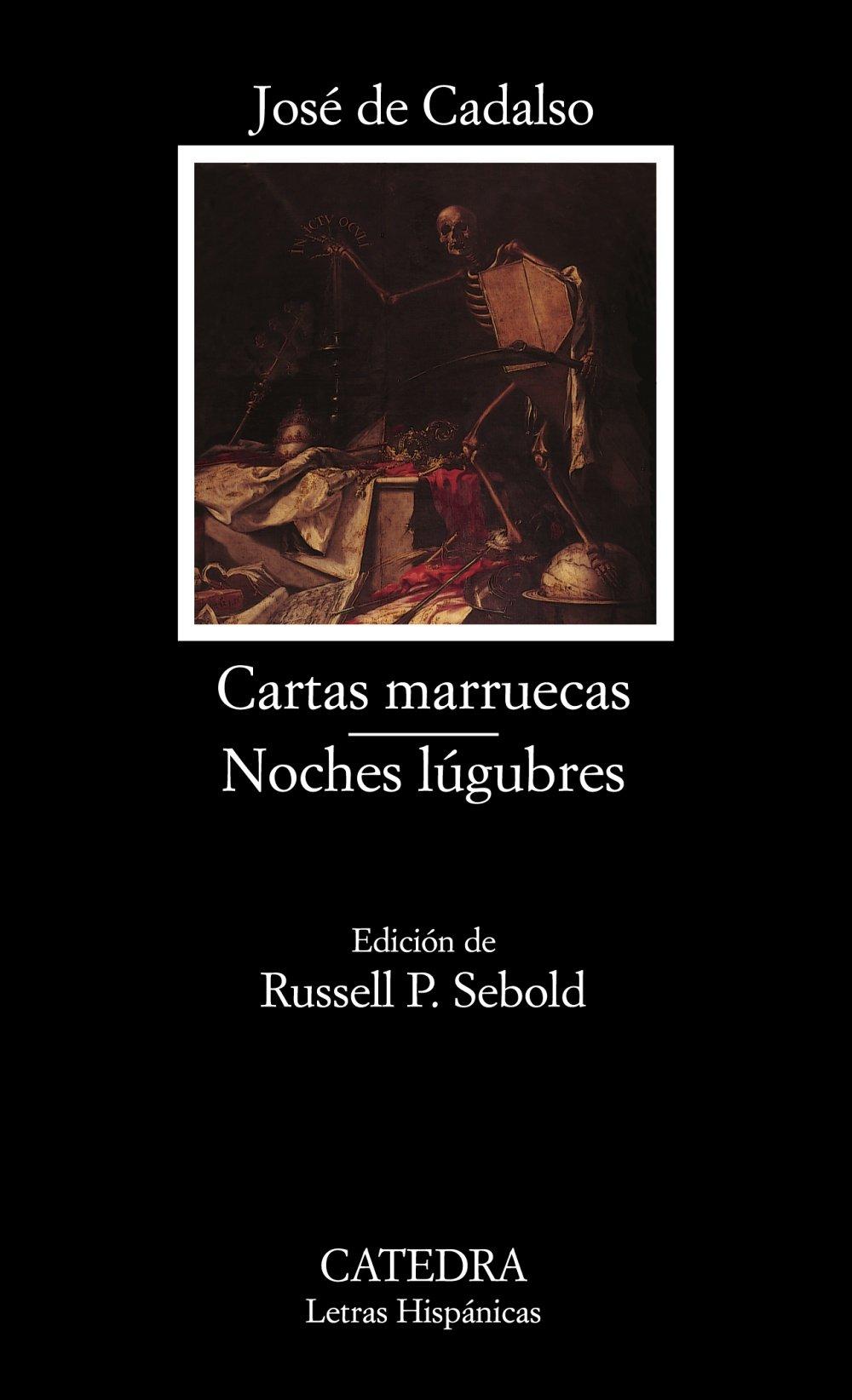 Cartas marruecas; Noches lúgubres: Noches Lugubres: 78 (Letras Hispánicas) Tapa blanda – 6 sep 2004 José de Cadalso Cátedra 843761810X European - General