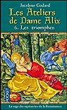 Les Ateliers de Dame Alix, Tome 6 : Les Triomphes par Godard
