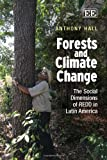 Forests and Climate Change, Anthony Hall, 1849802823