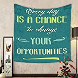 Gzhihine Custom tapestry Lifestyle Tapestry Every Day is a Chance to Change Your Opportunities Quote Retro Poster Print for Bedroom Living Room Dorm Jade Green Tan