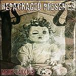 Repackaged Presents | Mark Tullius