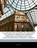 Il Chronicon Farfense Di Gregorio Di Catino, Gregorio and Gregorio, 1145111637