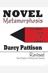 Novel Metamorphosis: UnCommon Ways to Revise Kindle Edition