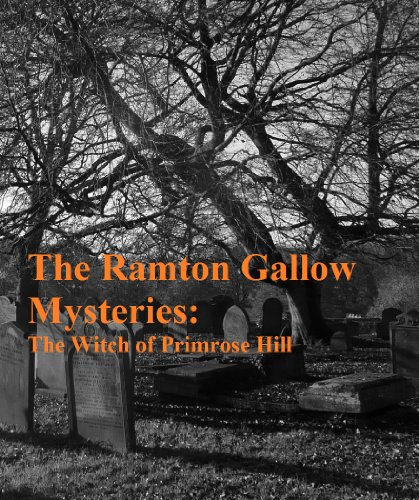 The Ramton Gallow Mysteries: The Witch of Primrose Hill