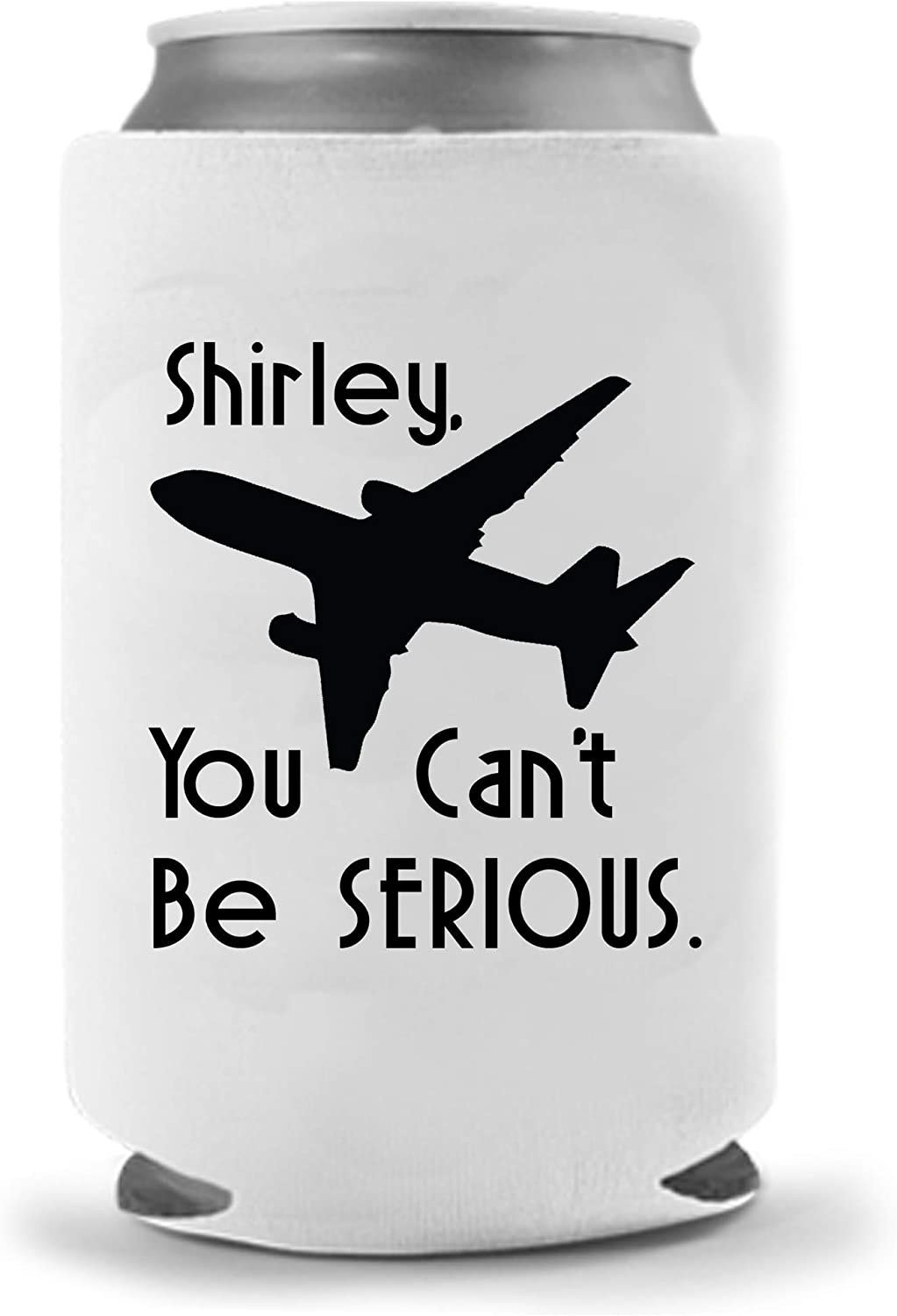 Airplane Movie Coolie - Shirley You Can't Be Serious Party Gift Beer Can Cooler | Funny Joke Drink Can Cooler | Trump Beer Beverage Holder - Beer Gifts Home - Quality Neoprene No Fade Can Cooler