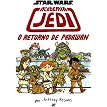 Academia Jedi. O Retorno de Padawan - Coleção Star Wars