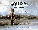 Squish!: A Wetland Walk