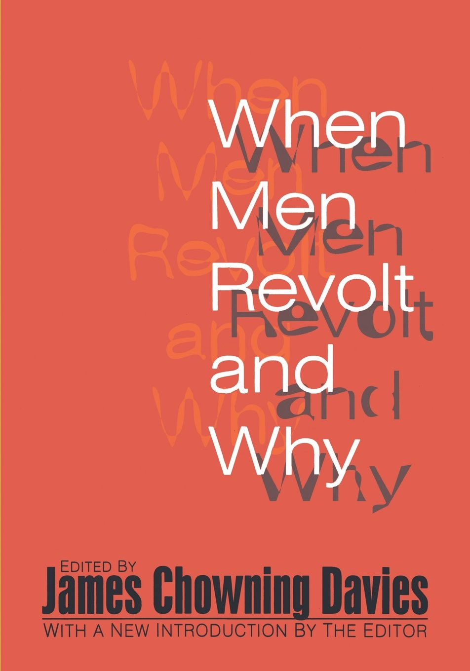 Amazon.com: When Men Revolt and Why (9781560009399): James Chowning Davies:  Books