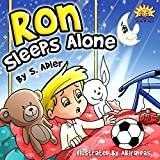 "Children's book:""RON SLEEPS ALONE"": Bedtime story- Picture book- Teaches values for beginner readers - Funny Humor - Rhymes- read along - preschool/ Toddler ... - fantasy for kids (Ron & Dad Book 1)"