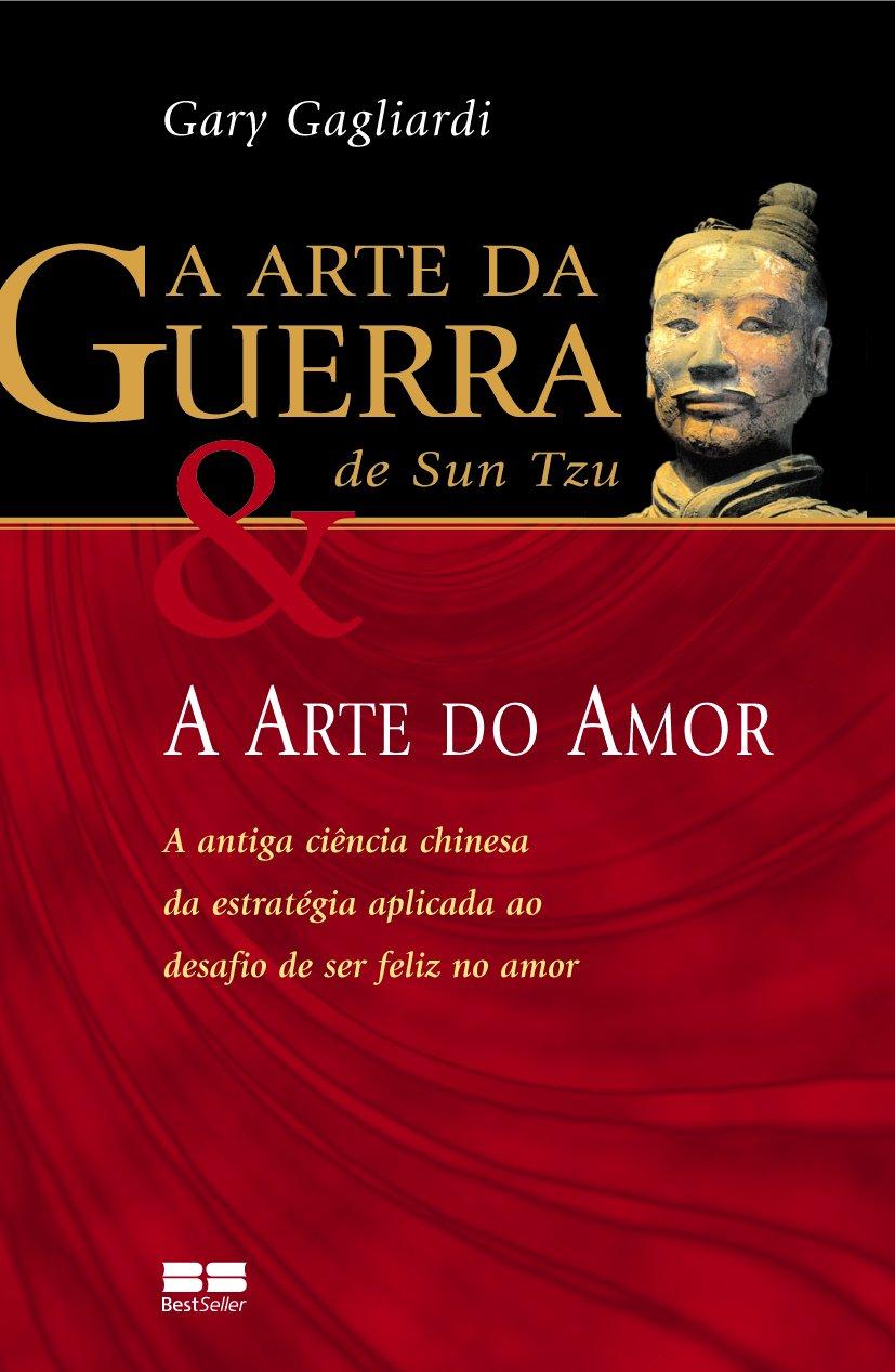A Arte da Guerra de Sun Tzu e a Arte do Amor (Em Portuguese do Brasil) ebook
