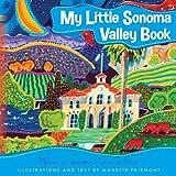 My Little Sonoma Valley Book, Manette Fairmont, 1492781428