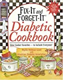 Fix-It and Forget-It Diabetic Cookbook, Phyllis Pellman Good and American Diabetic Association Staff, 156148458X