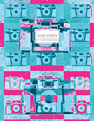 Blank Journal 8.5 x 11: Large Sketchbook, Visual Diary, Hot Pink And Teal Retro 90's Spraypaint Cameras Cover (Empty Notebook) PDF