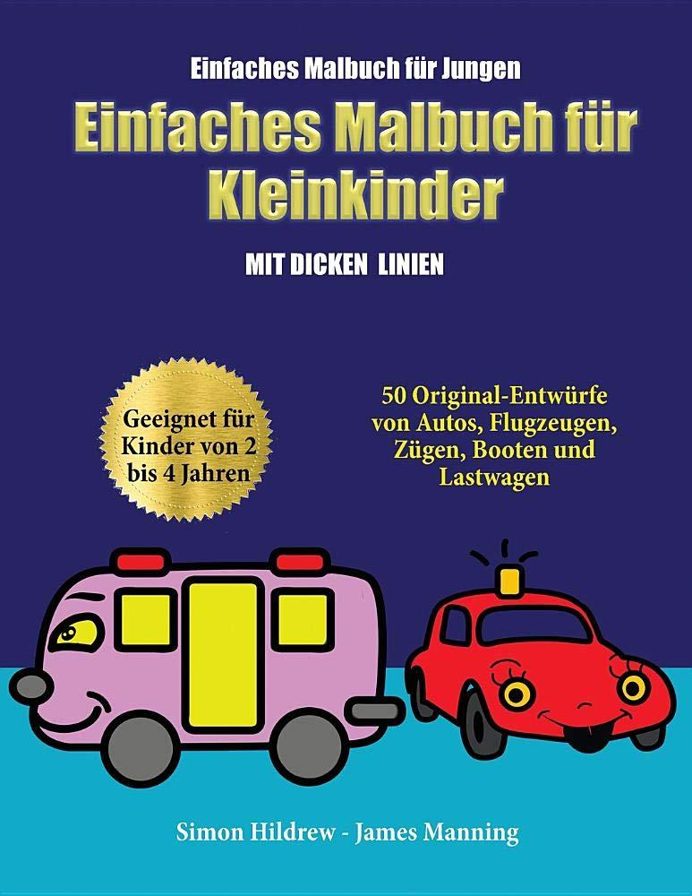 Einfaches Malbuch Für Jungen: Ein Malbuch Für Kleinkinder Mit Extra ...