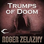 Trumps of Doom: The Chronicles of Amber, Book 6 | Roger Zelazny