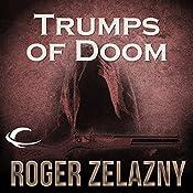 Trumps of Doom: The Chronicles of Amber, Book 6   Roger Zelazny
