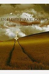 Una llave para el camino: Cómo es posible ser feliz (Spanish Edition) Kindle