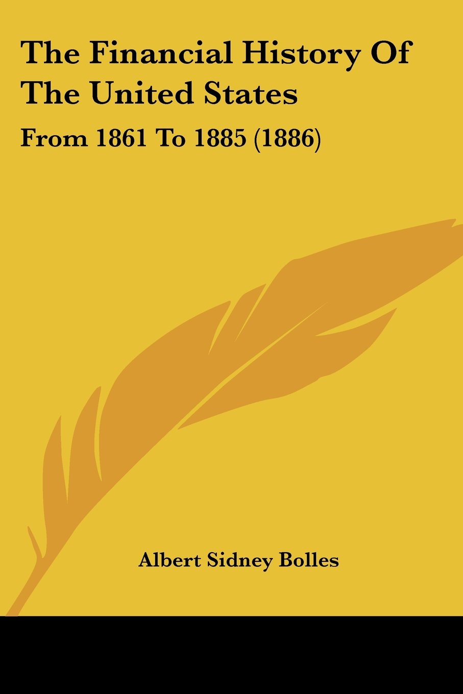 Download The Financial History Of The United States: From 1861 To 1885 (1886) pdf
