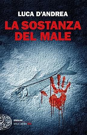 La sostanza del male (Einaudi. Stile libero big) (Italian Edition ...