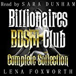 Billionaires BDSM Club: The Complete Collection | Lena Foxworth