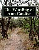 The Wording of Ann Coulter, Duncan Scott, 1499396813