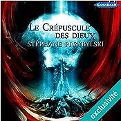 Le crépuscule des dieux (Tétralogie des Origines 4) | Stéphane Przybylski