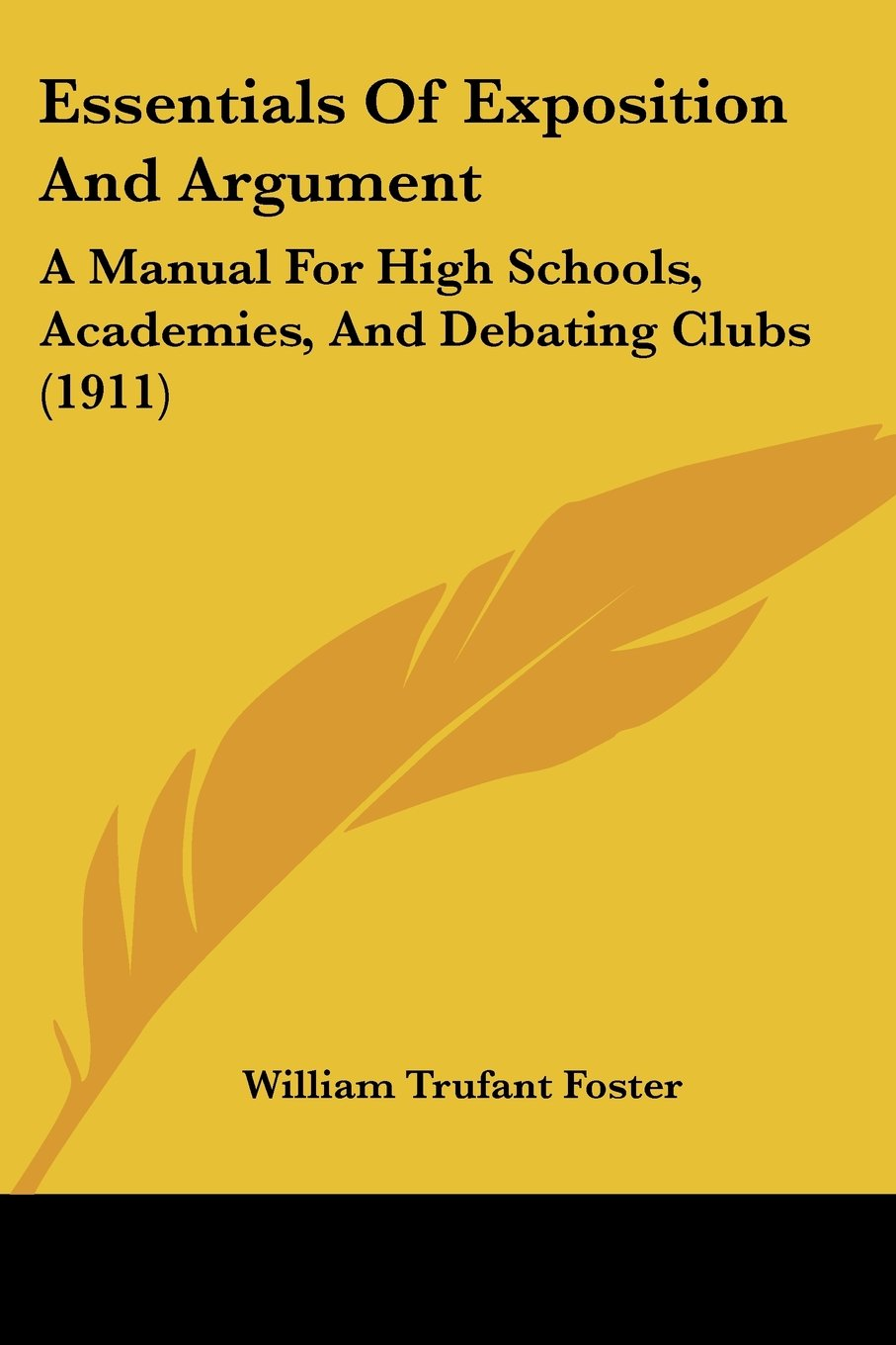 Download Essentials Of Exposition And Argument: A Manual For High Schools, Academies, And Debating Clubs (1911) pdf epub