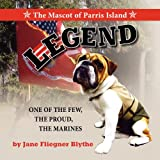 Legend, the Mascot of Parris Island, Jane Fliegner Blythe, 1614930414