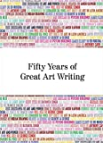 img - for Fifty Years of Great Art Writing: From the Hayward Gallery book / textbook / text book