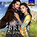 The Beauty Bride : The Jewels of Kinfairlie, Book 1 Audiobook by Claire Delacroix, Deborah Cooke Narrated by Saskia Maarleveld
