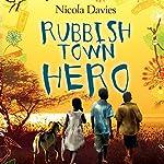 Rubbish Town Hero | Nicola Davies