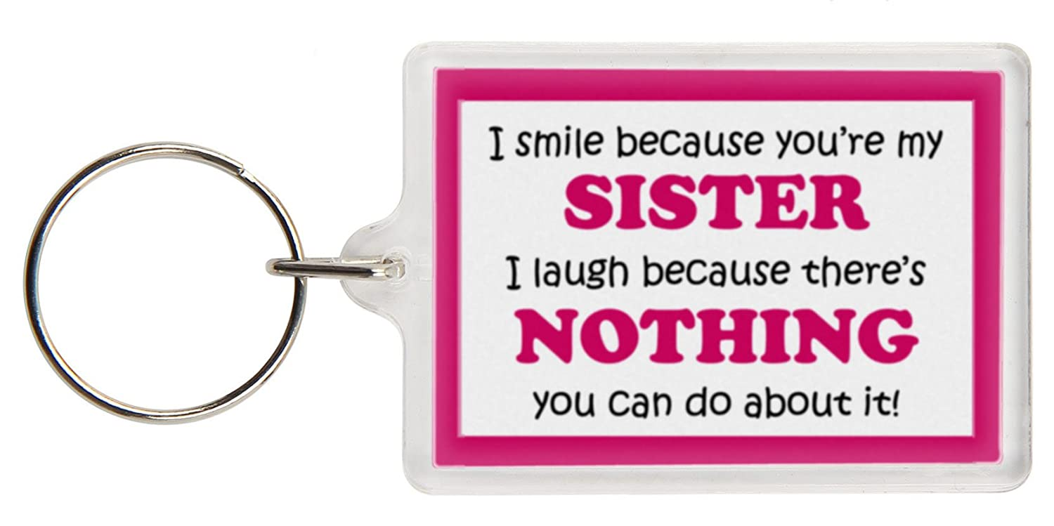 Funny Sister Gift Keyring - Excellent stocking filler, joke keyring, keychain, Sister keyring Sister present gift for Sister