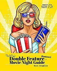 Pop and Fizz's Double Feature Movie Night Guide (Romance)