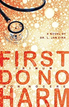 First, Do No Harm by [Jan Eira, Dr. L.]