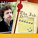 The 3rd Degree: Complete Series 5: Six episodes of the BBC Radio 4 comedy panel game Radio/TV Program by David Tyler Narrated by Steve Punt