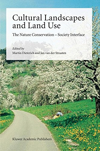 Cultural Landscapes and Land Use: The Nature Conservation ? Society Interface (Solid Mechanics & Its Applications S)
