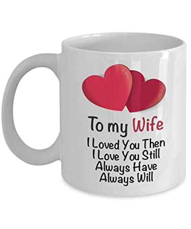 Amazoncom I Love My Wife Coffee Mug To My Wife I Loved You Then