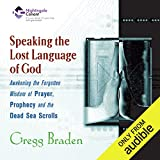 Speaking the Lost Languages of God: Awakening the Forgotten Wisdom of Prayer, Prophecy, and the Dead Sea Scrolls