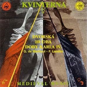 Machaut, Landini, Kvinterna, Hana Blochova - Kvinterna: Medieval Music