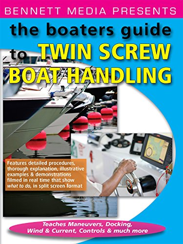 The Boaters Guide to Twin Screw Boat Handling - Lean Maneuvers, Docking, Wind & Current, Controls & More