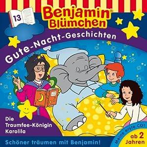 Die Traumfee-Königin Karolila (Benjamin Blümchen Gute Nacht Geschichten 13) Hörspiel