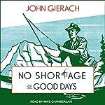 No Shortage of Good Days | John Gierach